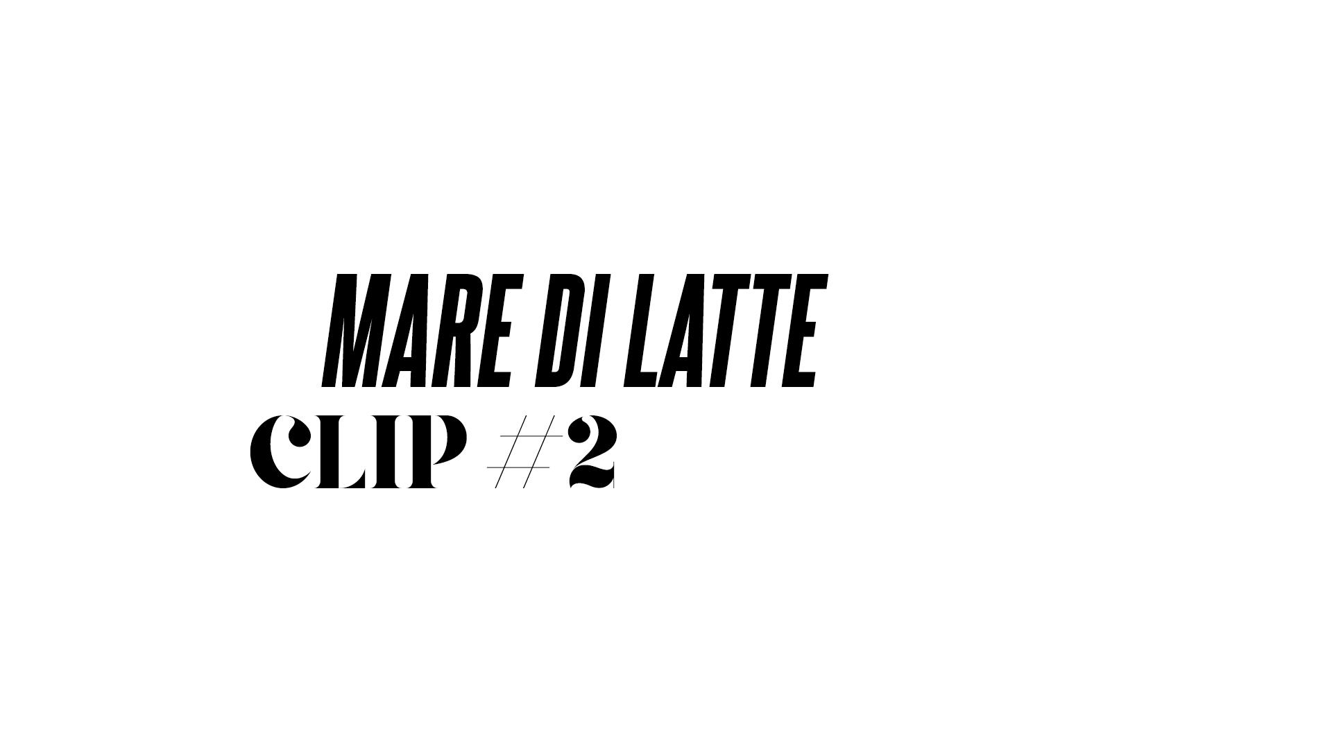 MARE DI LATTE #2