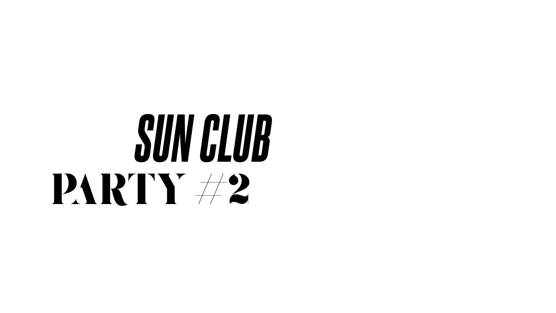 SUN CLUB - PARTY #2